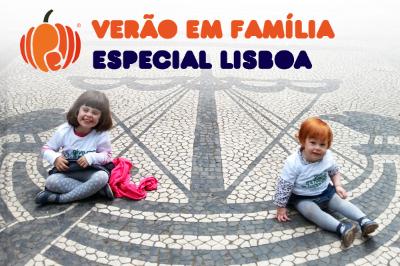 Especial Verão em Família Lisboa