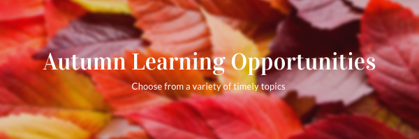 Autumn Learning Opportunities