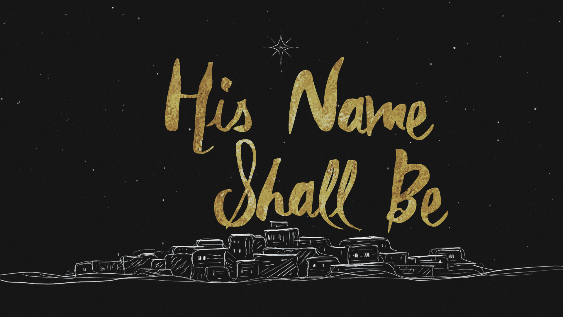 "Advent - ""His Name Shall Be"" over Bethlehem"