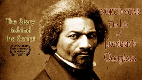 The Story Behind the Script - North Star: The Life of Frederick Douglass