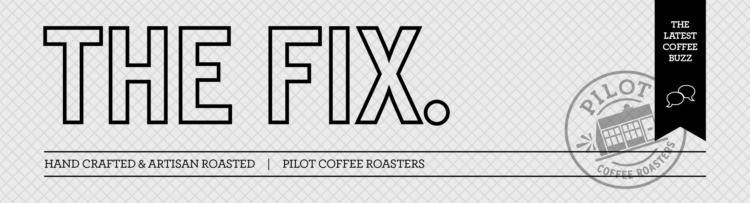 The Fix. Pilot Coffee Roasters Bi-weekly Newsletter.