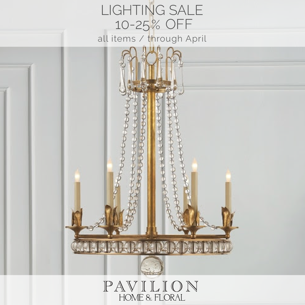 Pavilion Home & Floral Lighting Sale Through April