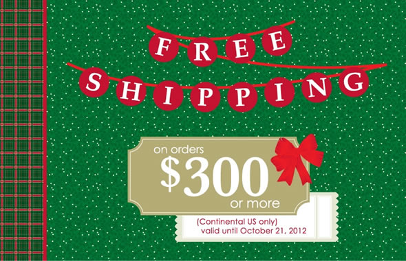 Free Shipping on orders $300 or more (continental U.S. only)