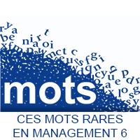 Ces mots rares en Management 6