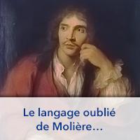 Le langage oublié de Molière
