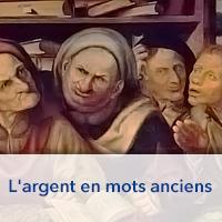 L'argent en mots anciens