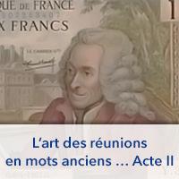 L'art des réunions en mots anciens … Acte II