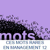 Ces mots rares en Management 12