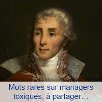 Mots rares sur managers toxiques, à partager…