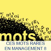 Ces mots rares en Management 8