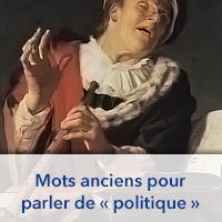 Mots anciens pour parler de « politique »