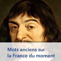 Mots anciens sur la France du moment