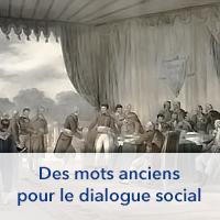 Des mots anciens pour le dialogue social