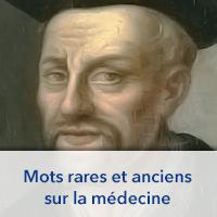 Mots rares et anciens sur la medecine