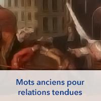 Mots anciens pour relations tendues