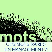 Ces mots rares en Management 7