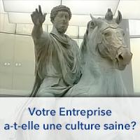 Votre Entreprise a-t-elle une culture saine?
