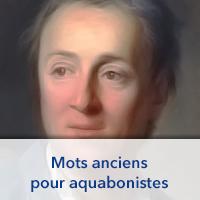 Mots anciens pour aquabonistes