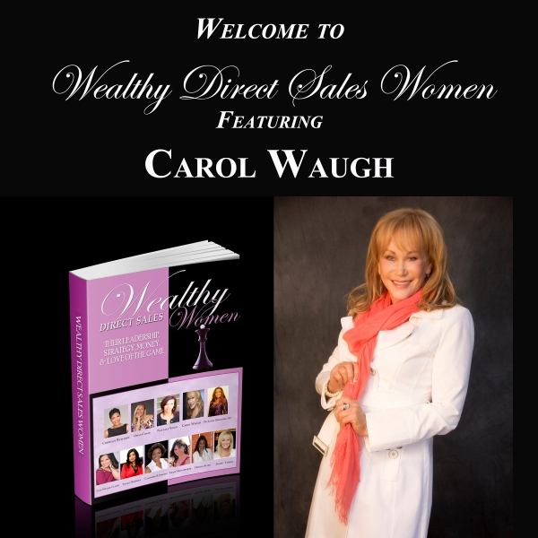 Wealthy Direct Sales Women - Carol Waugh
