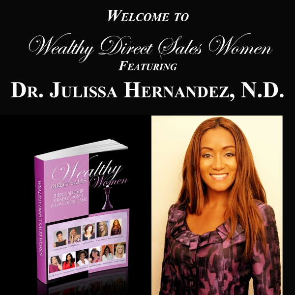 Wealthy Direct Sales Women - Dr. Julissa Hernandez, N.D.