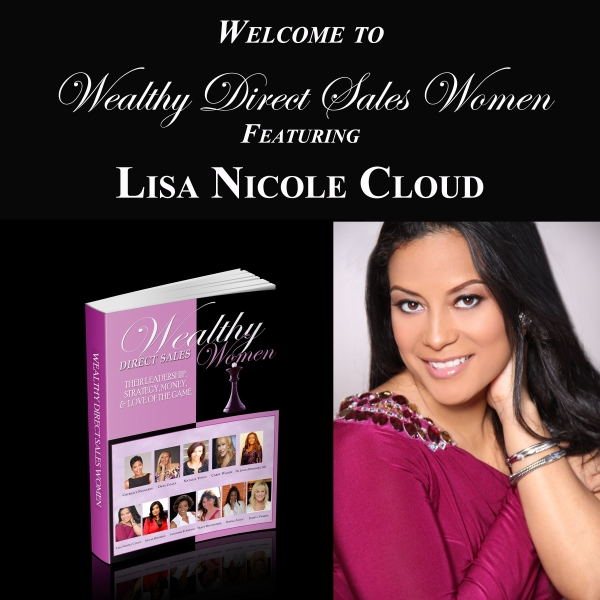 Wealthy Direct Sales Women - Lisa Nicole Cloud