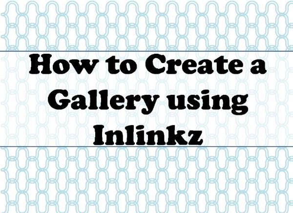 How To Create a Gallery using Inlinkz