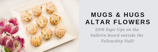 Sign up for Mugs & Hugs and Altar Flowers