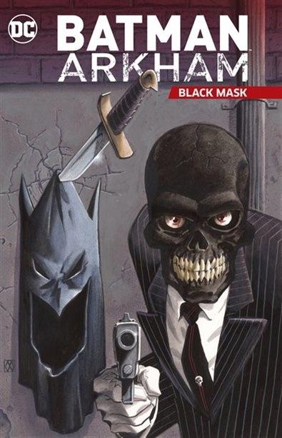 BATMAN ARKHAM – BLACK MASK TP