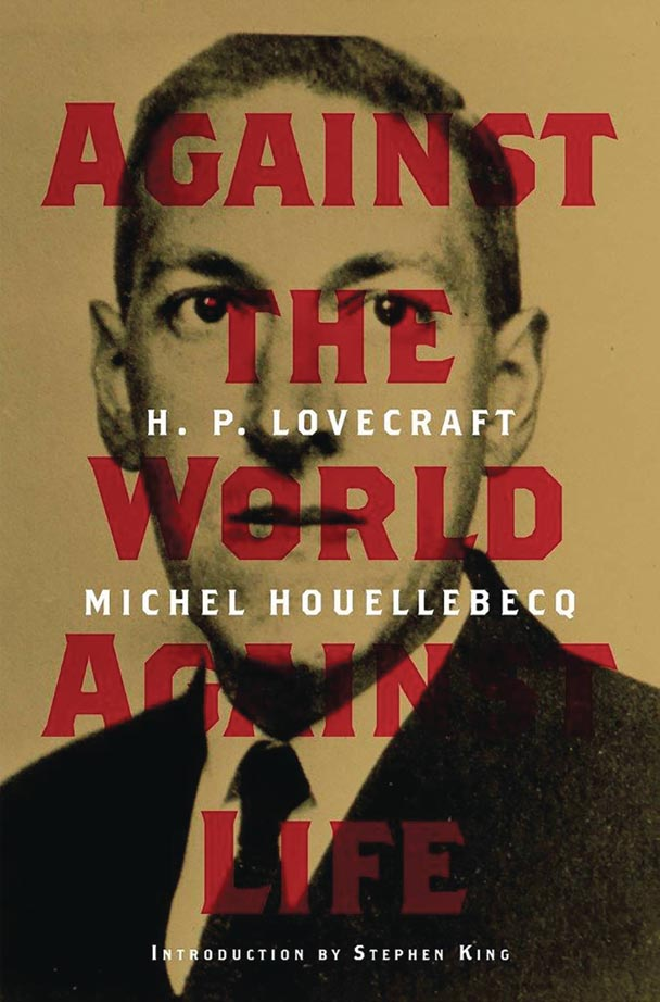 HP LOVECRAFT – AGAINST THE WORLD AGAINST LIFE HC