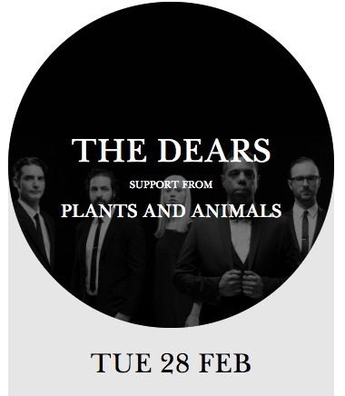 Plants and Animals support The Dears