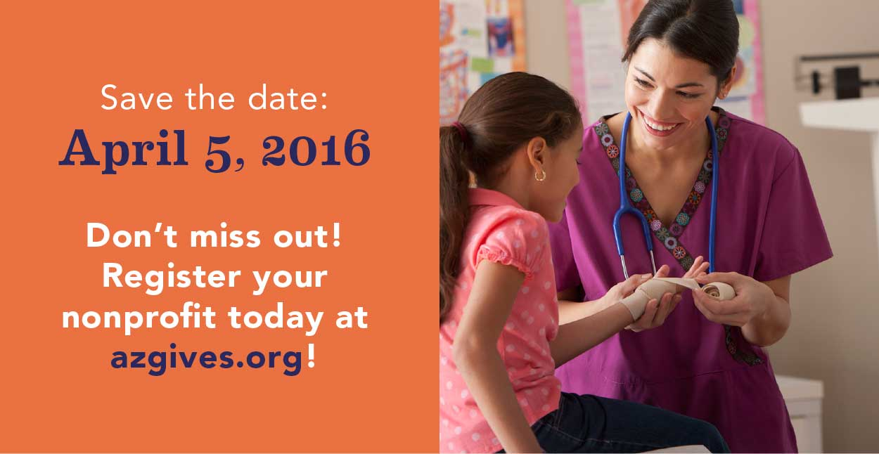 Save the date: April 5, 2016 | Don't miss out! Register your nonprofit today at azgives.org!