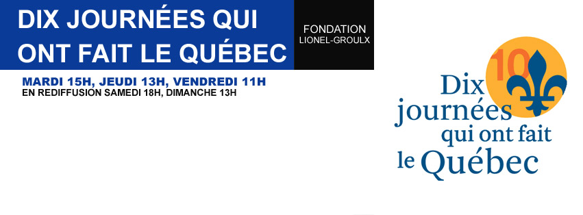 Dix journées qui ont fait le Québec, série de conférence animée par Sébastien Ricard