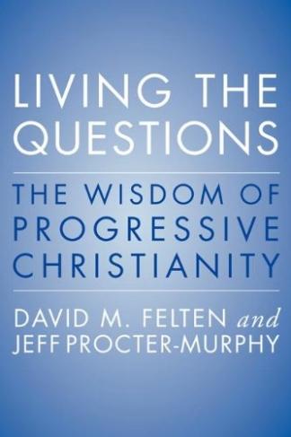 Artwork for Living the Questions: The Wisdom of Progressive Christianity