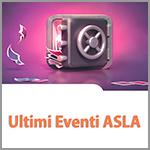 Gli eventi ASLA degli ultimi mesi