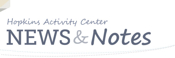 Hopkins Activity Center News & Notes