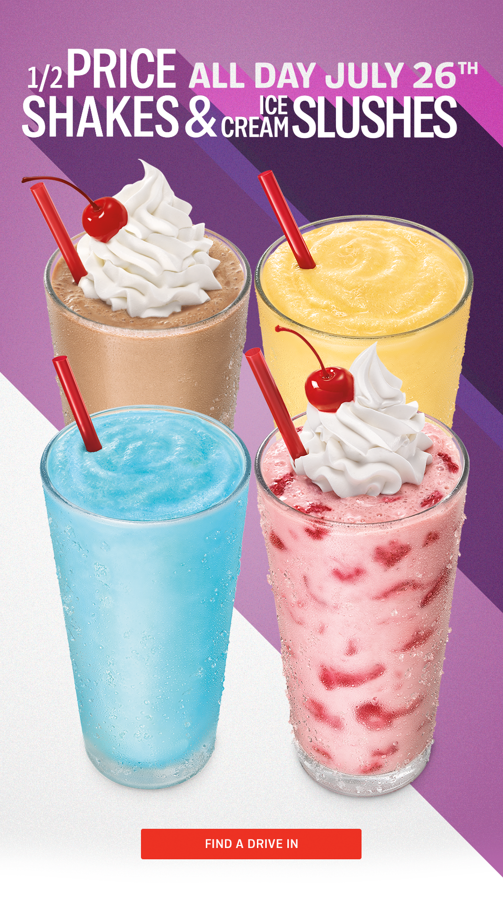 1/2 Price Shakes & Ice Cream Slushes 7/26