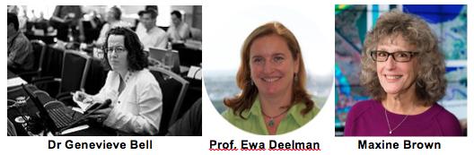 Dr Genevieve Bell, Prof. Ewa Deelman and Maxine Brown