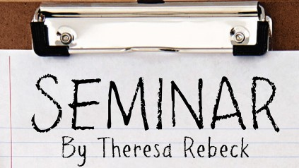 Seminar by Theresa Rebeck