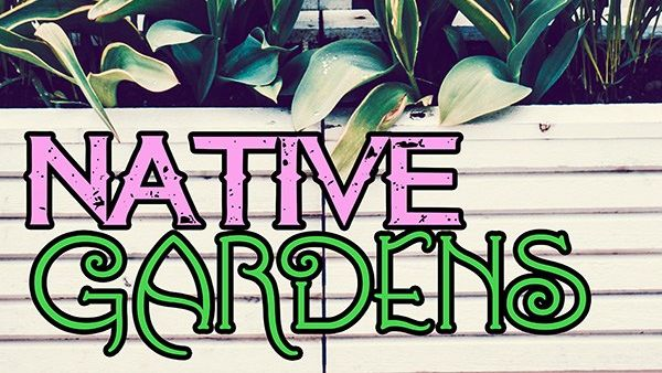 Native Gardens