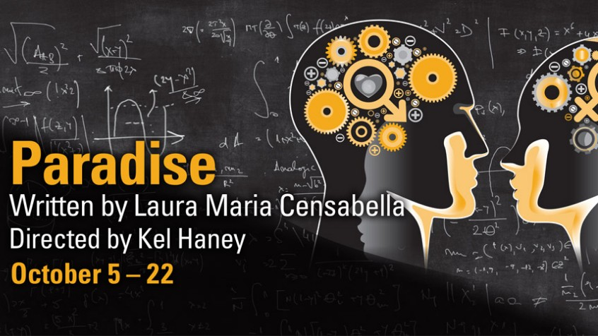 Paradise written by Laura Maria Censabella and Directed by Kel Haney