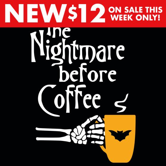 Nightmare Before Coffee