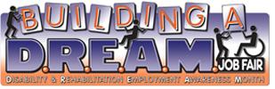 Building A DREAM Job Fair. Disability Rehabilitation Employment Awareness Month logo.