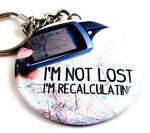 I'm Not Lost I'm Recalculating Keychain