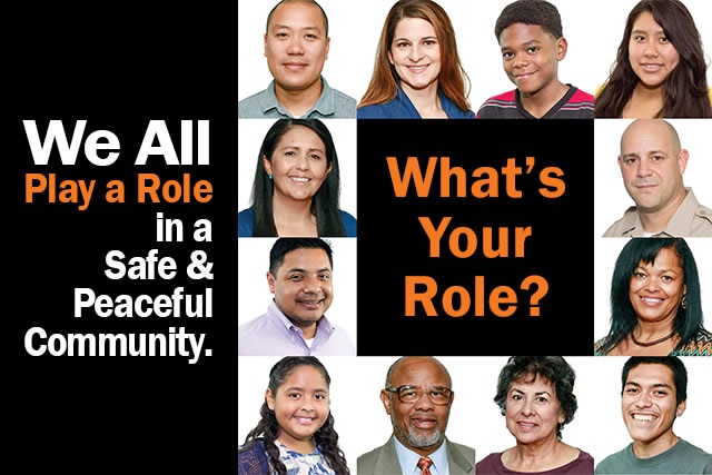 We All Play a Role in a Safe & Peaceful Community. What's Your Role?