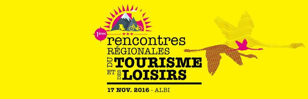 Les 1ères Rencontres Régionales du Tourisme et des loisirs