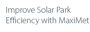 Improve Solar Park Efficiency with MaxiMet