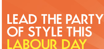 Lead the Party of Style this Labour Day