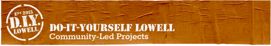 Do-it-Yourself Lowell: Community-Led Projects