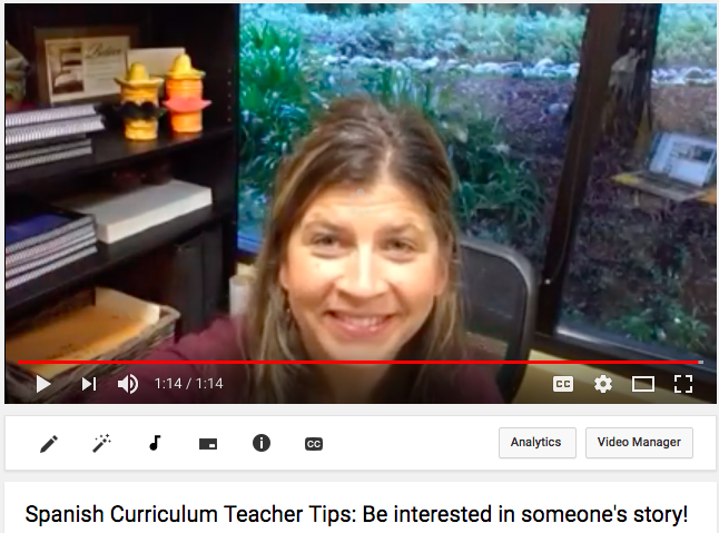 Spanish Curriculum Teacher Tips: Be interested in someone's story!