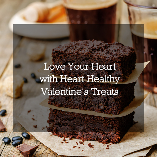 Love your Heart with Heart Healthy Valentine's Treats